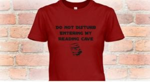 Every reader needs a shirt that let's the world know to LEAVE them alone with their favorite book boyfriend.