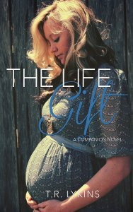 THE LIFE GIFT T R Lykins