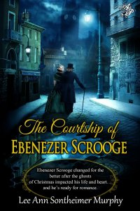 The Courtship of Ebenezer Scrooge LeeAnn Somtheimer Murphy