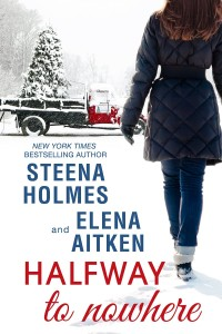 Halfway to nowhere Elena Aitken and Steena Holmes